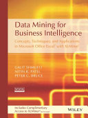 Data Mining For Business Intelligence Concepts Techniques And Applications In Microsoft Office Excel With Xlminer
