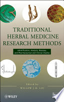 """Traditional Herbal Medicine Research Methods: Identification, Analysis, Bioassay, and Pharmaceutical and Clinical Studies"" by Willow J.H. Liu"
