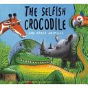 The Selfish Crocodile and Other Animals