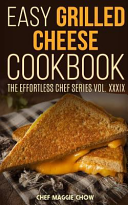 Easy Grilled Cheese Cookbook