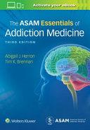 The ASAM Essentials of Addiction Medicine Book