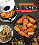 Incredible Air Fryer Recipes