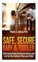Safe, Secure Baby & Toddler ebook