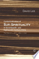 Contextualization of Sufi Spirituality in Seventeenth  and Eighteenth Century China