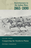 Eyewitnesses to the Indian Wars  1865 1890