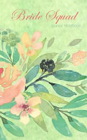 Bride Squad Journal Notebook  Green Watercolor Floral   Beautiful Purse Sized Lined Journal Or Keepsake Diary for Bridal Wedding Party Planning  Pre