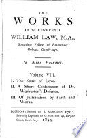 The spirit of love. A short confutation of Dr. Warburton's Defence. Of justification by faith and works