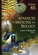 Advances in Medicine and Biology  Volume 85 Book