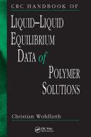 CRC Handbook of Liquid-Liquid Equilibrium Data of Polymer Solutions [Pdf/ePub] eBook
