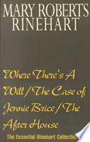 Where There's a Will/The Case of Jennie Brice/The After House