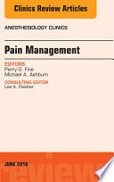 Pain Management  An Issue of Anesthesiology Clinics  E Book