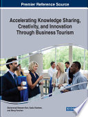 Accelerating Knowledge Sharing  Creativity  and Innovation Through Business Tourism