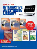 The Lippincott Interactive Anesthesia Library