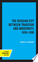 The Russian City Between Tradition and Modernity  1850 1900