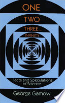 One Two Three . . . Infinity  : Facts and Speculations of Science