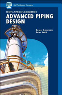 Process Piping Design Handbook: Advanced piping design