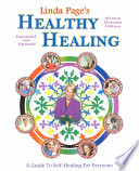 """Linda Page's Healthy Healing: A Guide to Self-healing for Everyone"" by Linda G. Rector-Page"