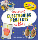 Awesome Electronics Projects for Kids