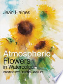 """""""Jean Haines' Atmospheric Flowers in Watercolour"""" by Jean Haines"""