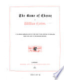The Game of Chesse  a Fac simile Reproduction of the First Work Printed in England