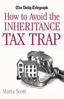 How to Avoid the Inheritance Tax Trap