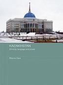 Kazakhstan   Ethnicity  Language and Power