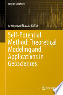 Self Potential Method  Theoretical Modeling and Applications in Geosciences