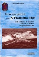 Ero un pilota della X Flottiglia Mas