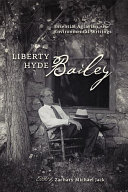 Liberty Hyde Bailey: Essential Agrarian and Environmental ...