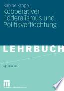 Kooperativer Föderalismus und Politikverflechtung