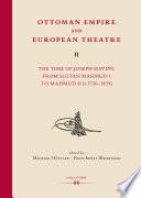 Ottoman Empire and European Theatre Vol  II