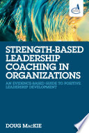 Strength Based Leadership Coaching in Organizations