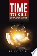 Time To Kill And Other Stories Book PDF