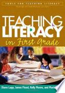 Teaching Literacy in First Grade Book