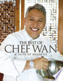 """The Best of Chef Wan: A Taste of Malaysia"" by Chef Wan"