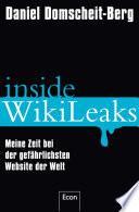 Inside WikiLeaks  : Meine Zeit bei der gefährlichsten Website der Welt