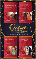 Desire Collection  January Books 1     4  Taming the Texan   Little Secrets  Unexpectedly Pregnant   The Rancher s Baby   Claiming His Secret Heir