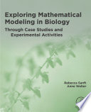 Exploring Mathematical Modeling in Biology Through Case Studies and Experimental Activities Book