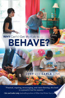Why Can T I Get My Kids To Behave  Book PDF