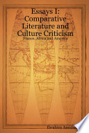 Essays I Comparative Literature And Culture Criticism France Africa And America