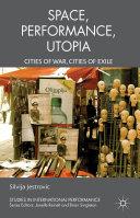 Performance  Space  Utopia