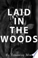 Laid in the Woods