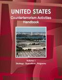 US Counterterrorism Activities Handbook Volume 1 Strategy  Operations  Programs