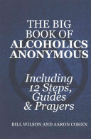 The Big Book of Alcoholics Anonymous   Including 12 Steps  Guides   Prayers