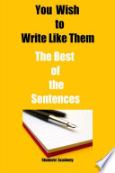 You Wish to Write Like Them The Best of Sentences