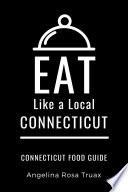 EAT LIKE A LOCAL CONNECTICUT