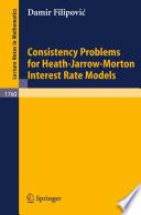 Consistency Problems for Heath-Jarrow-Morton Interest Rate Models