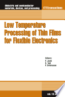 Low Temperature Processing of Thin Films for Flexible Electronics Book