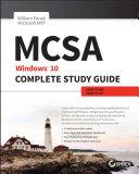 MCSA: Windows 10 Complete Study Guide