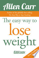"""The Easy Way to Lose Weight"" by Allen Carr"